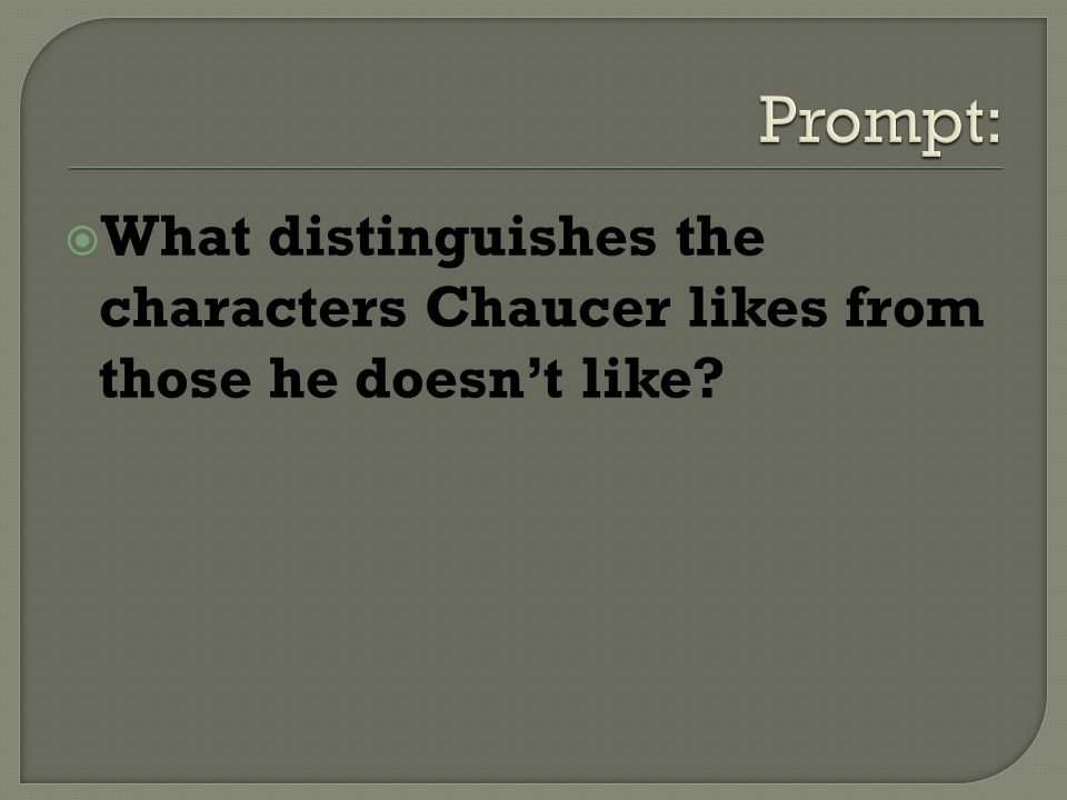 What distinguishes the characters Chaucer likes from those he doesnt like