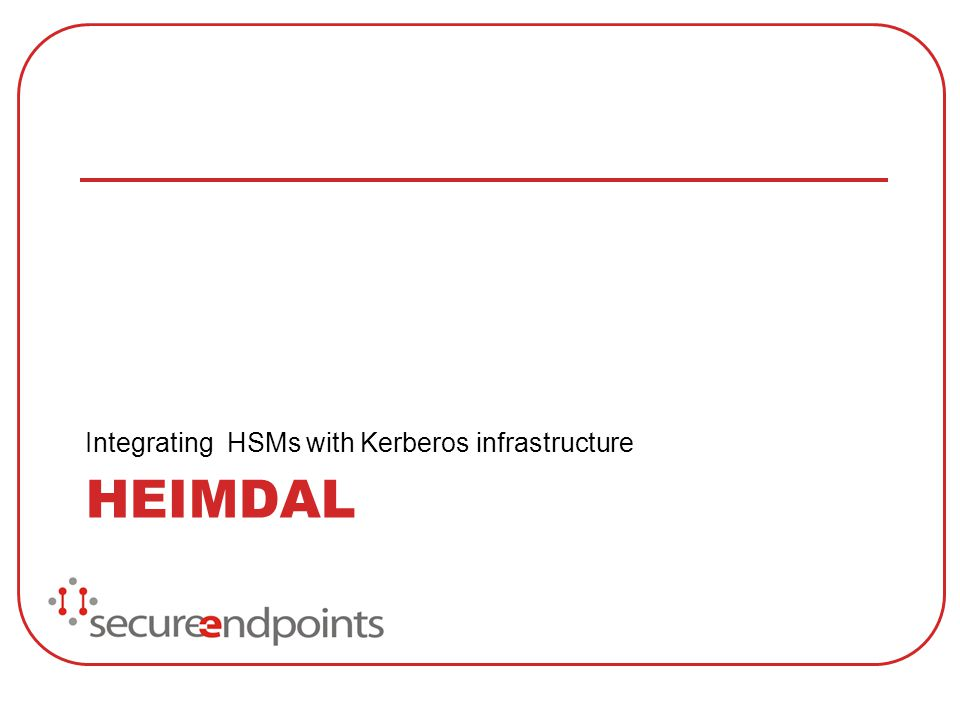 HEIMDAL Integrating HSMs with Kerberos infrastructure