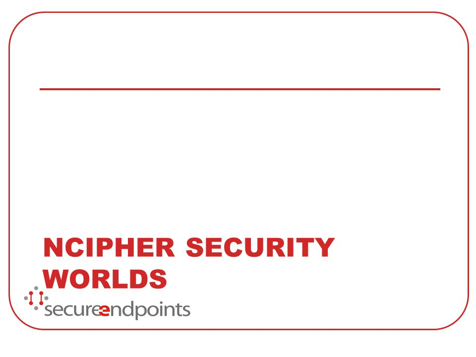 NCIPHER SECURITY WORLDS