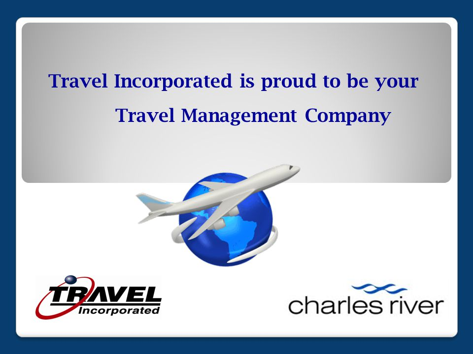 Travel Incorporated is proud to be your Travel Management Company
