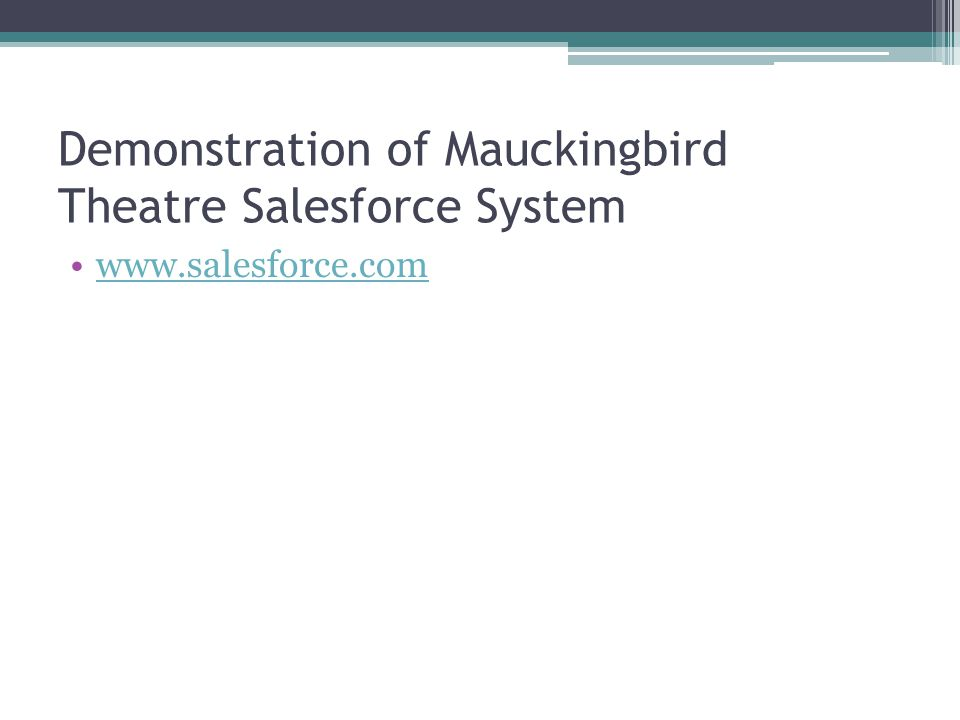 Demonstration of Mauckingbird Theatre Salesforce System www.salesforce.com