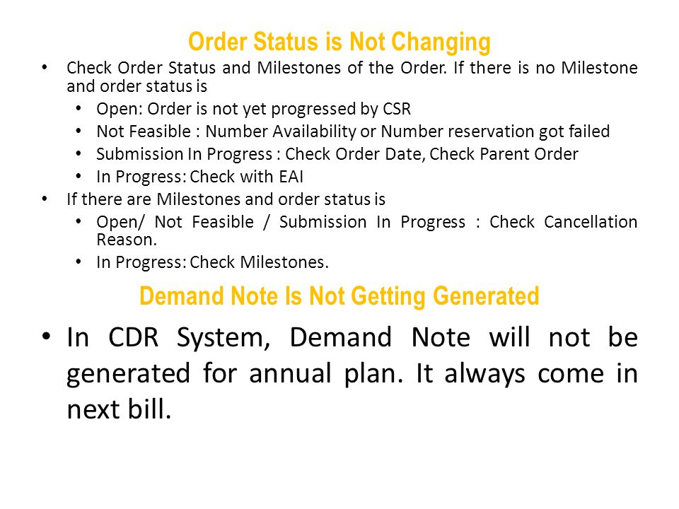 Order Status is Not Changing Check Order Status and Milestones of the Order. If there is no Milestone and order status is Open: Order is not yet progr