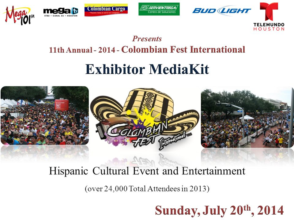 Hispanic Cultural Event and Entertainment (over 24,000 Total Attendees in 2013)