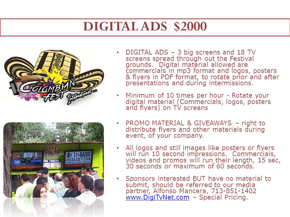 DIGITAL ADS – 3 big screens and 18 TV screens spread through out the Festival grounds.