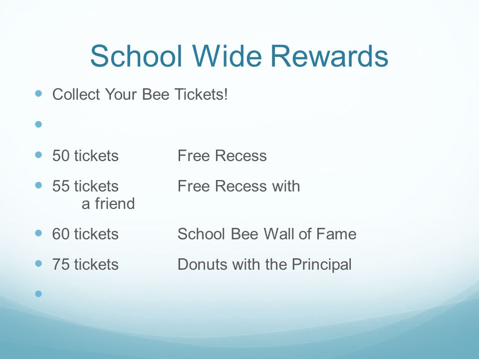 School Wide Rewards Collect Your Bee Tickets.