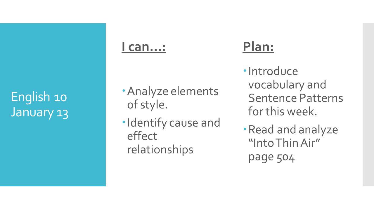 English 10 January 13 I can…: Analyze elements of style.