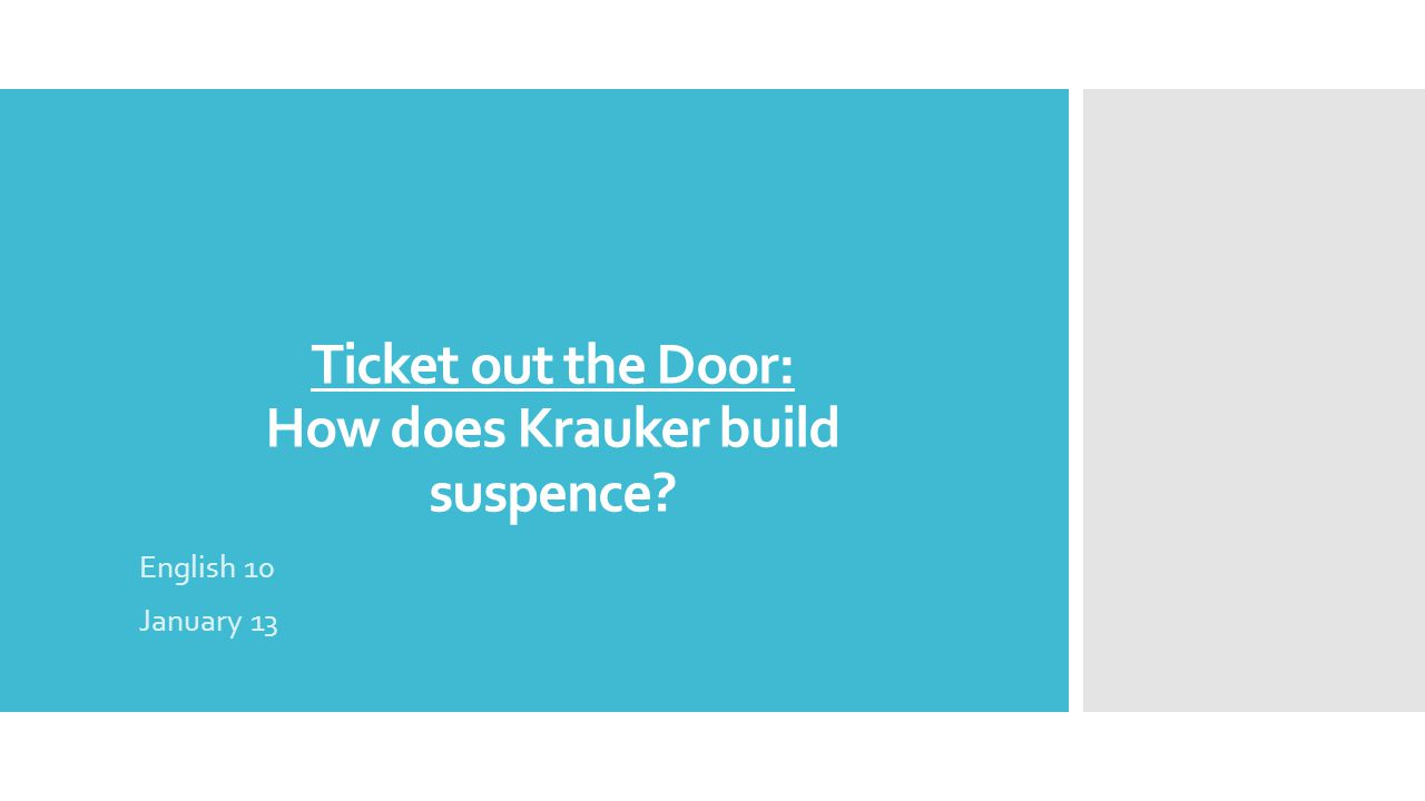 Ticket out the Door: How does Krauker build suspence? English 10 January 13