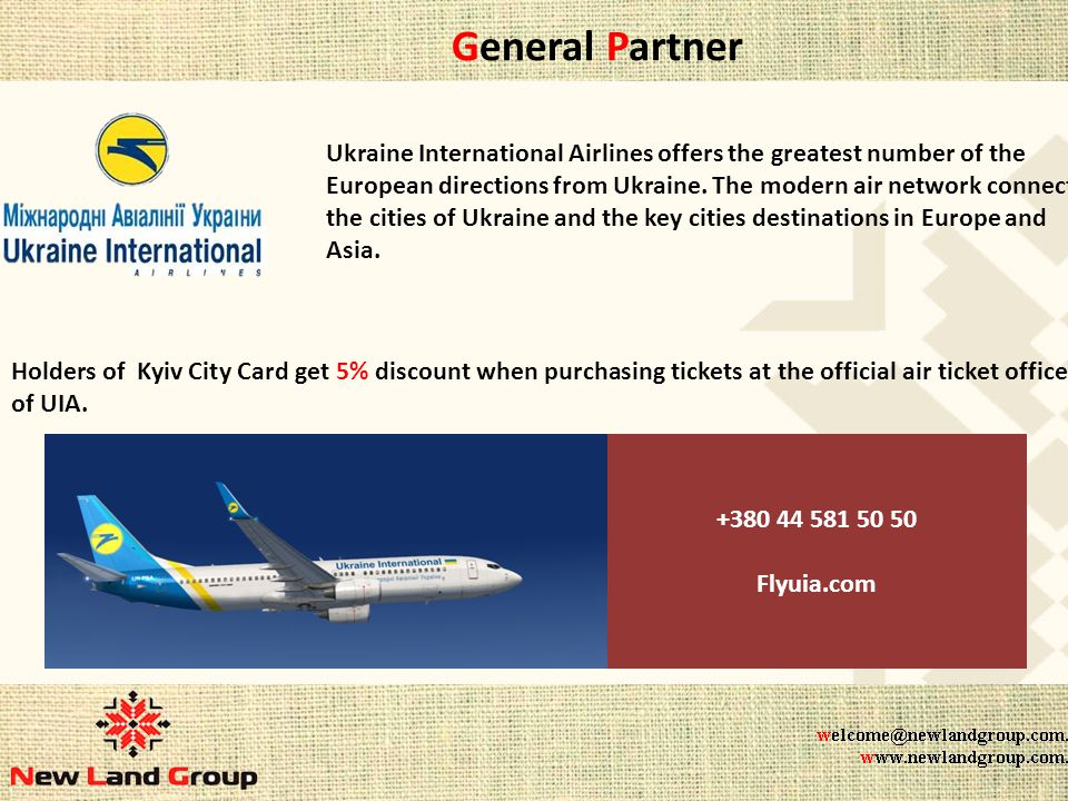 General Partner Ukraine International Airlines offers the greatest number of the European directions from Ukraine.