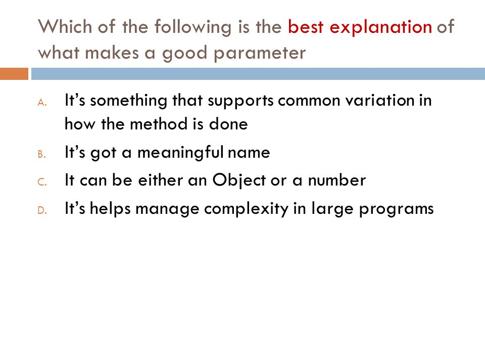 Which of the following is the best explanation of what makes a good parameter A.