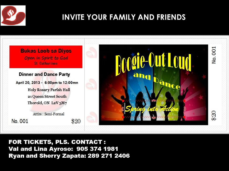 INVITE YOUR FAMILY AND FRIENDS FOR TICKETS, PLS. CONTACT : Val and Lina Ayroso: 905 374 1981 Ryan and Sherry Zapata: 289 271 2406 TICKET