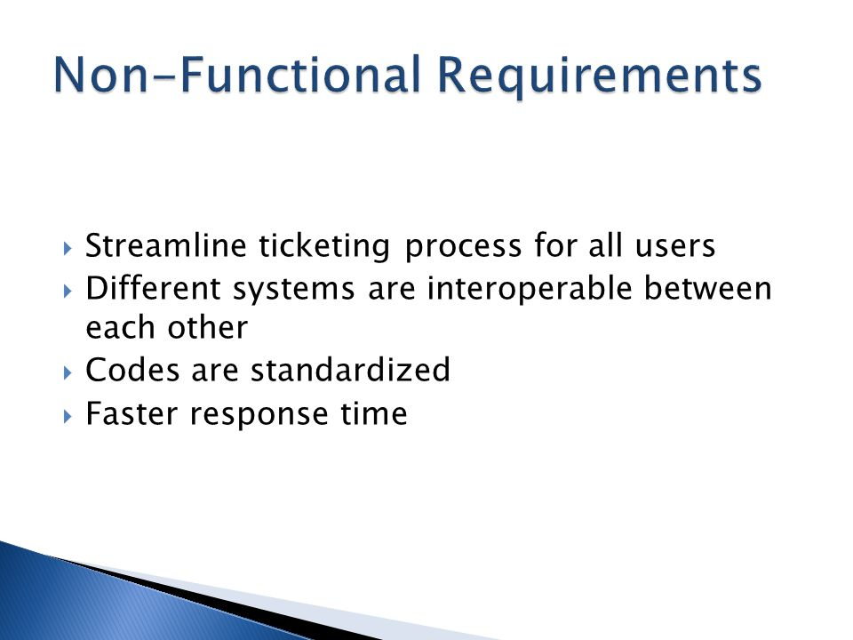 Streamline ticketing process for all users Different systems are interoperable between each other Codes are standardized Faster response time