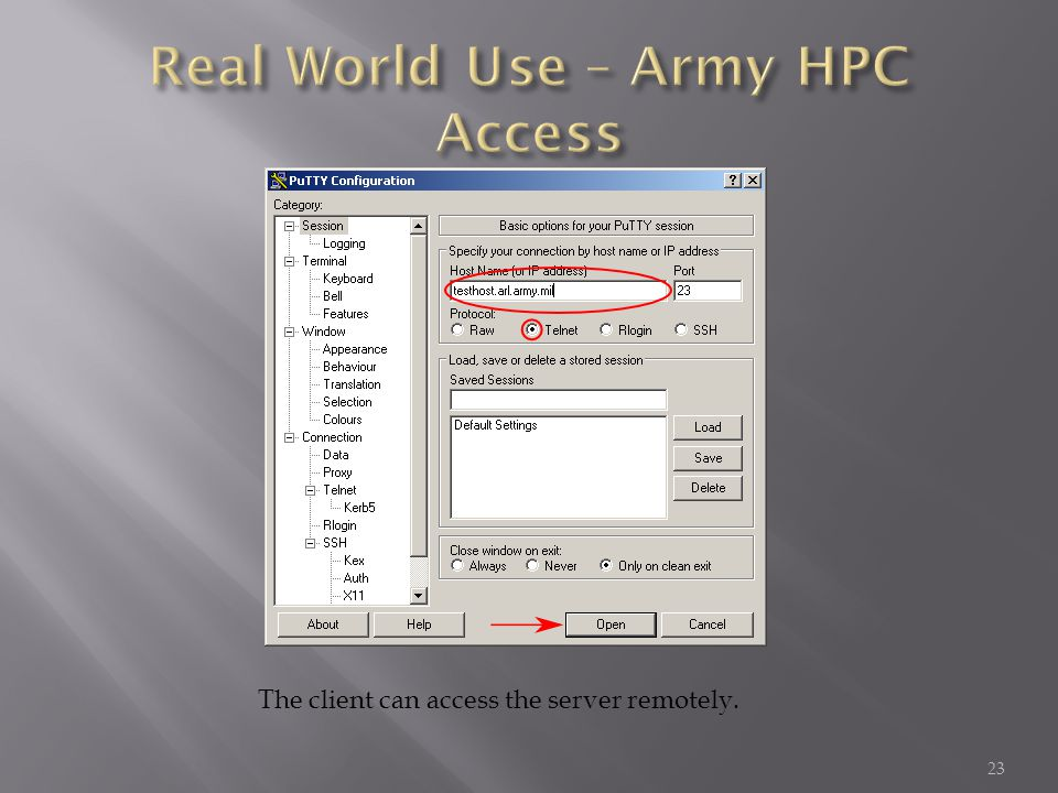 The client can access the server remotely. 23