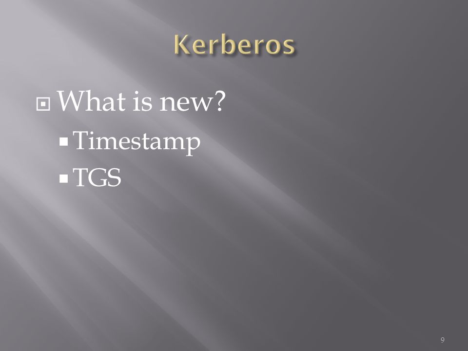 What is new? Timestamp TGS 9