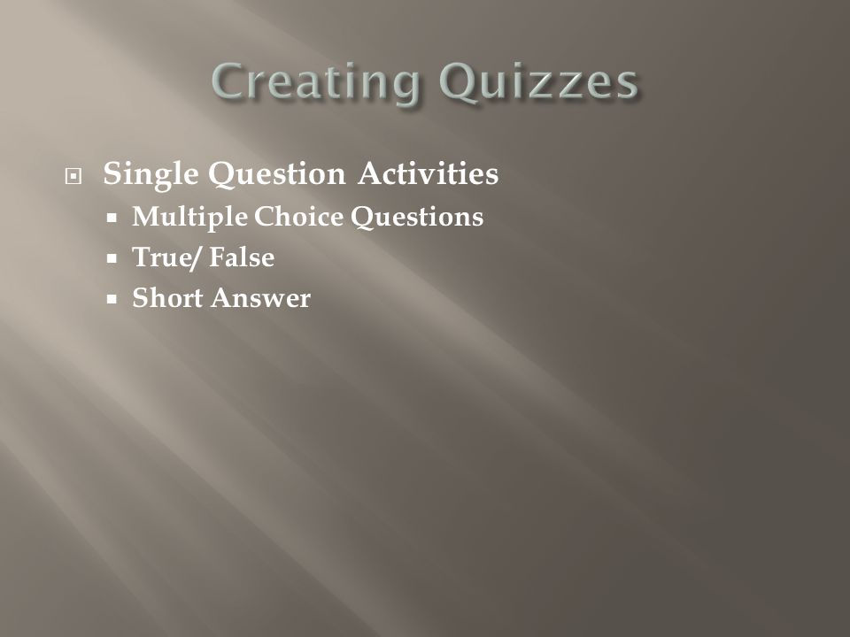 Create, Edit, and Import Quizzes Manage Quizzes My Account My Profile Clear Room Log Out
