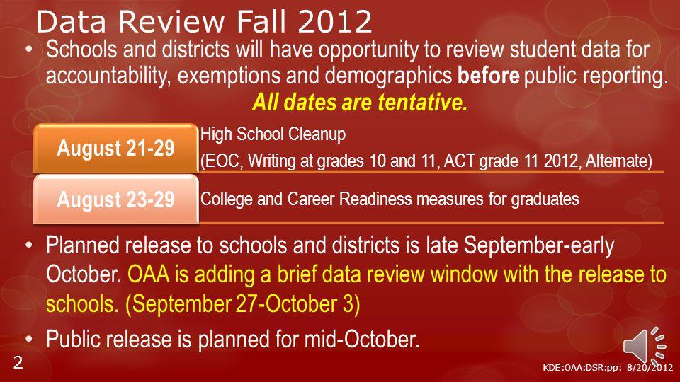 High School Data Review Grades 9-12 KDE:OAA:DSR:pp: 8/20/2012 1