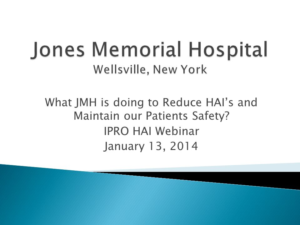 What JMH is doing to Reduce HAIs and Maintain our Patients Safety.