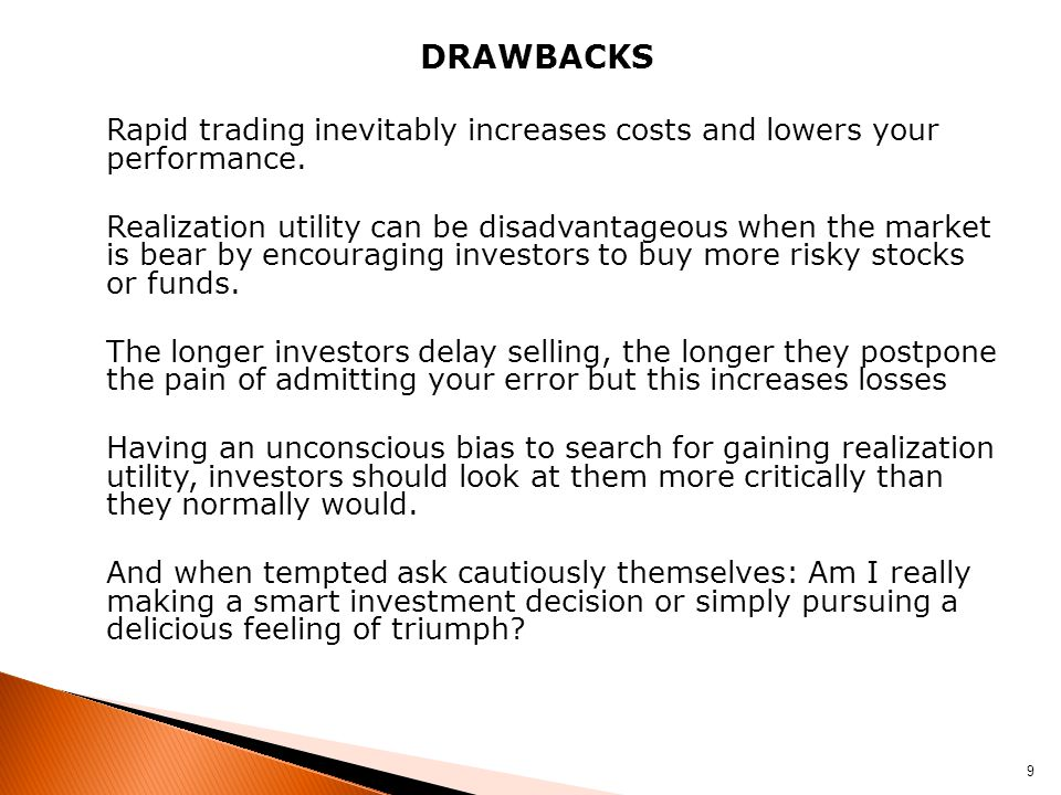 DRAWBACKS Rapid trading inevitably increases costs and lowers your performance.
