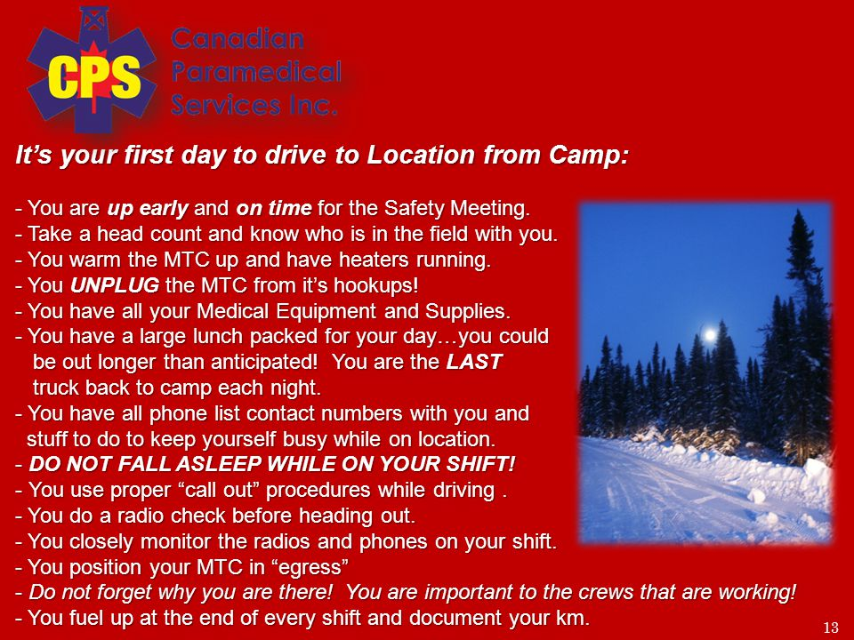 13 Its your first day to drive to Location from Camp: - You are up early and on time for the Safety Meeting.