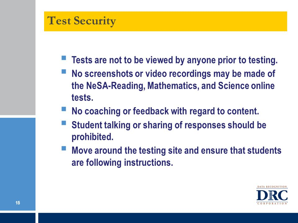 Tests are not to be viewed by anyone prior to testing.
