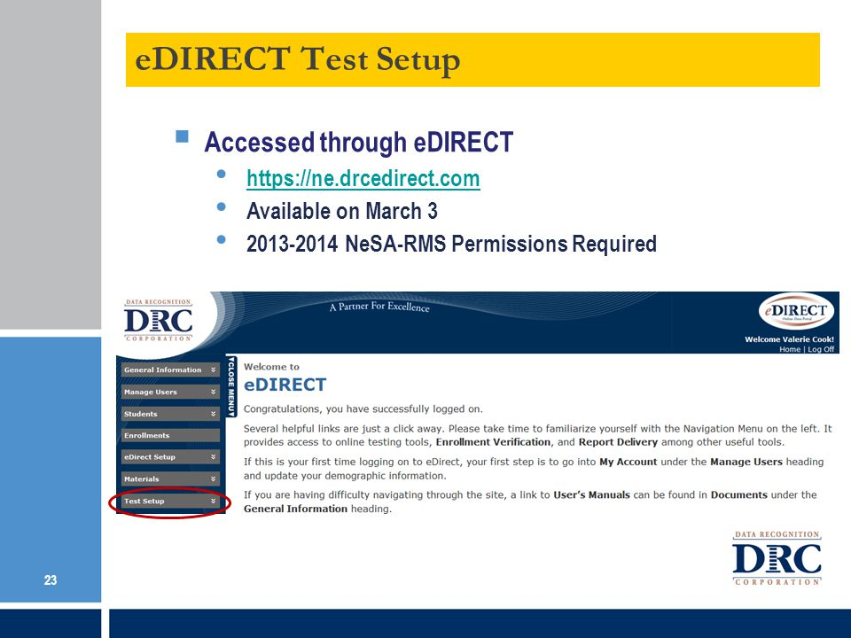 eDIRECT Test Setup 23 Accessed through eDIRECT https://ne.drcedirect.com Available on March 3 2013-2014 NeSA-RMS Permissions Required