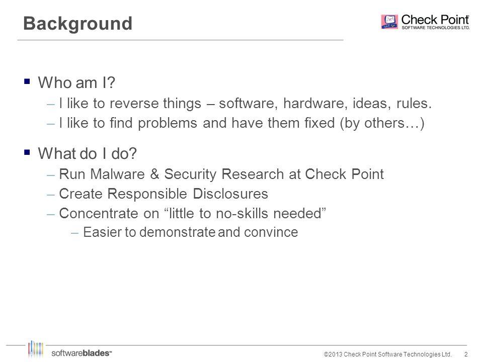 3©2013 Check Point Software Technologies Ltd.