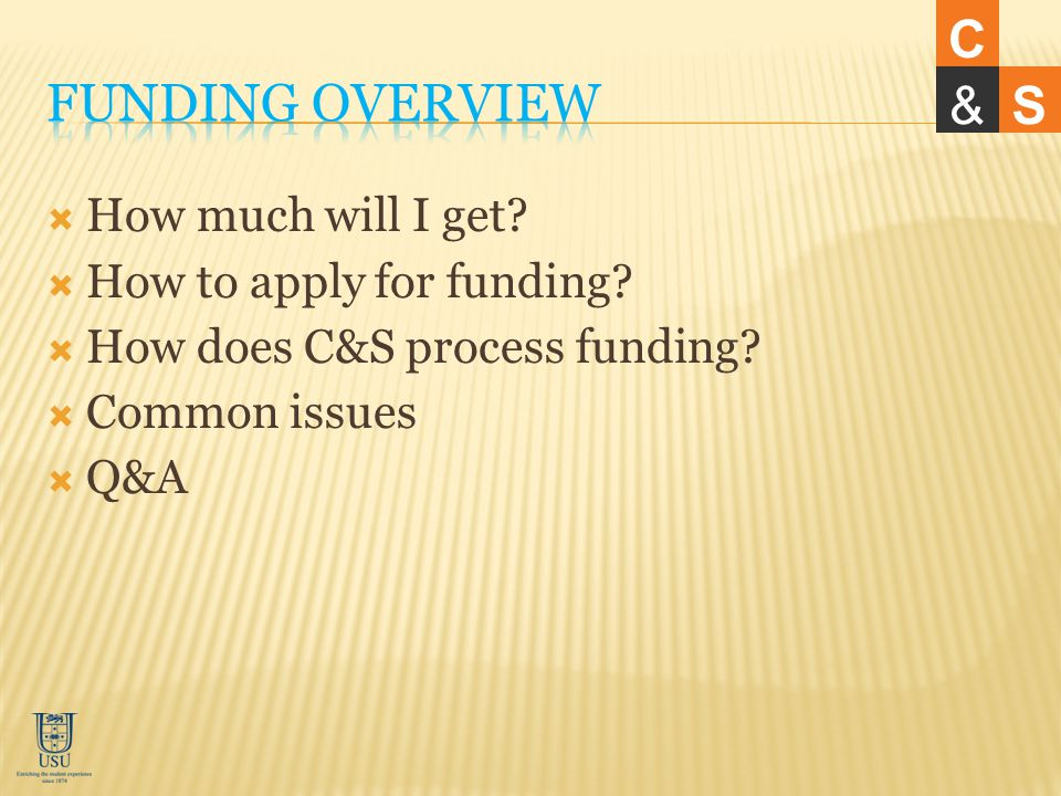 How much will I get How to apply for funding How does C&S process funding Common issues Q&A C &S
