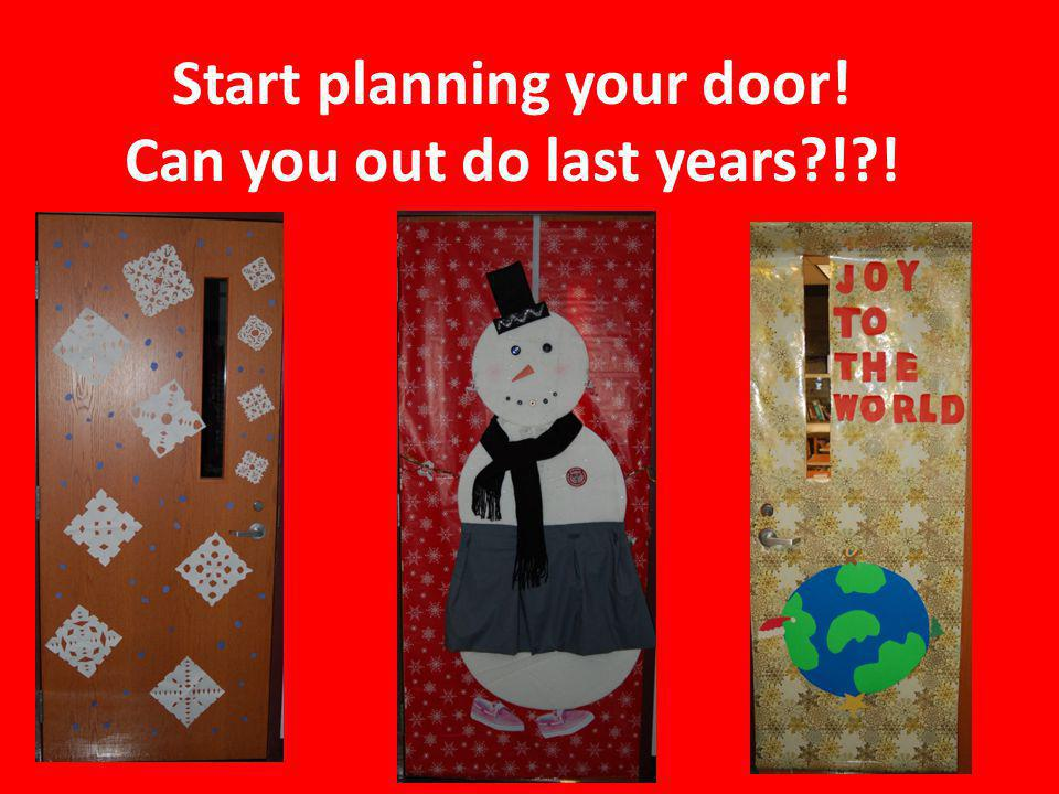Start planning your door! Can you out do last years?!?!