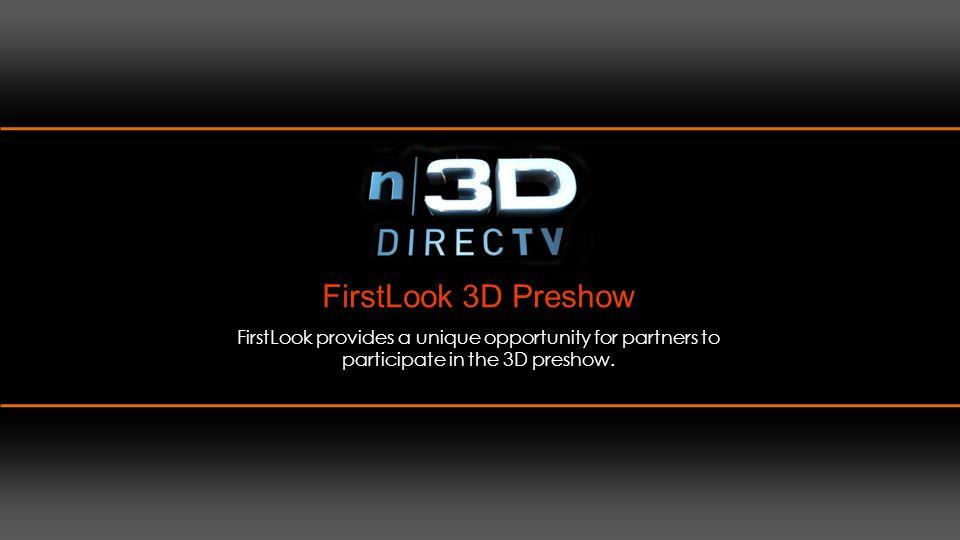 FirstLook 3D Show: DIRECTV FirstLook 3D brand environment.