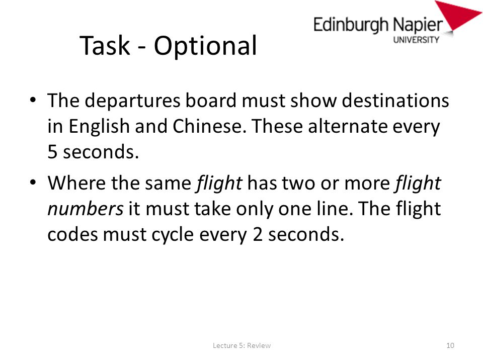Task - Optional The departures board must show destinations in English and Chinese.