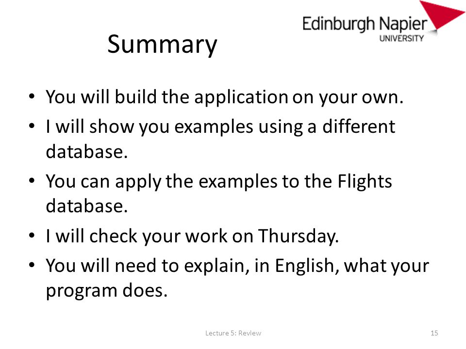 Summary You will build the application on your own.