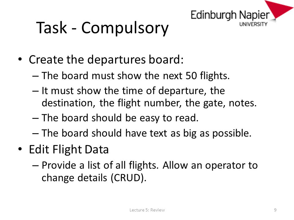 Task - Compulsory Create the departures board: – The board must show the next 50 flights.