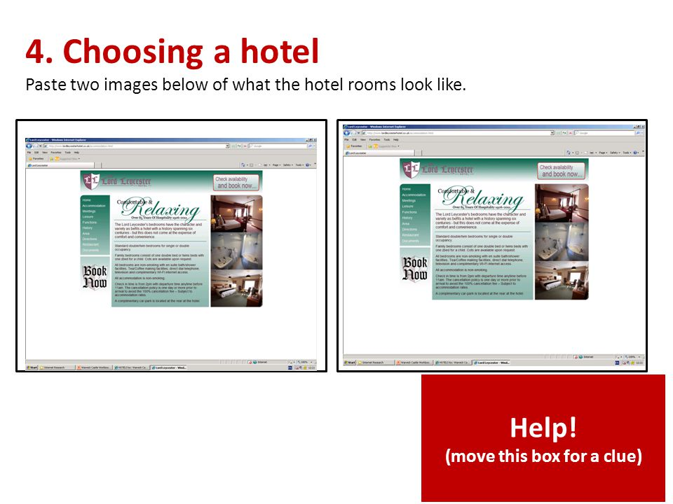 4. Choosing a hotel Paste two images below of what the hotel rooms look like.
