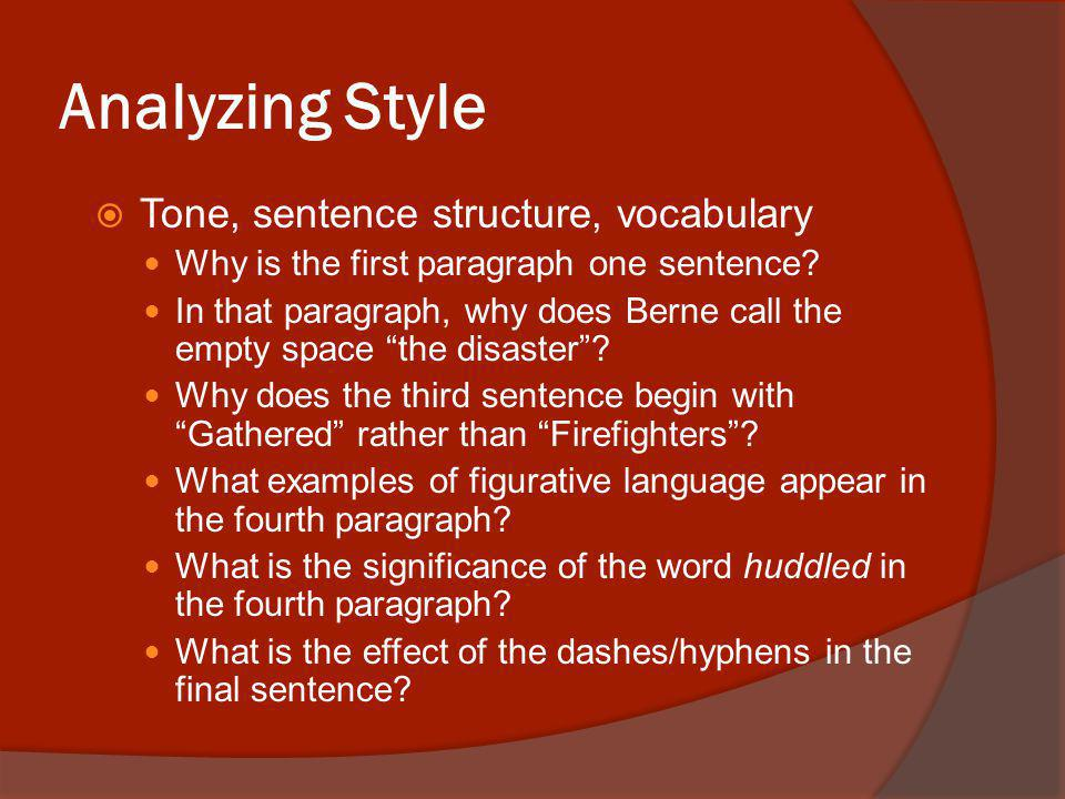 Analyzing Style Tone, sentence structure, vocabulary Why is the first paragraph one sentence.