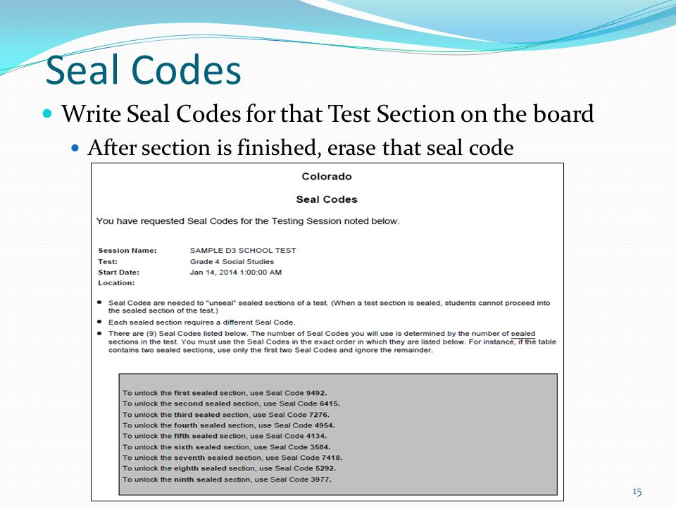 Seal Codes Write Seal Codes for that Test Section on the board After section is finished, erase that seal code 15