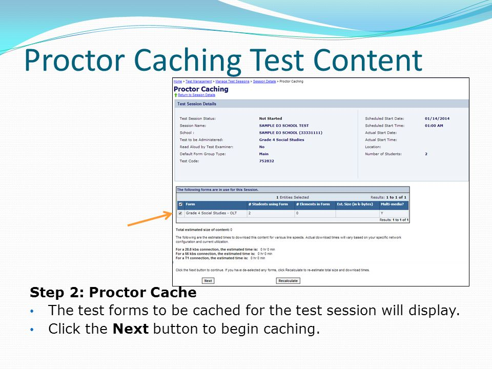 Proctor Caching Test Content Step 2: Proctor Cache The test forms to be cached for the test session will display.
