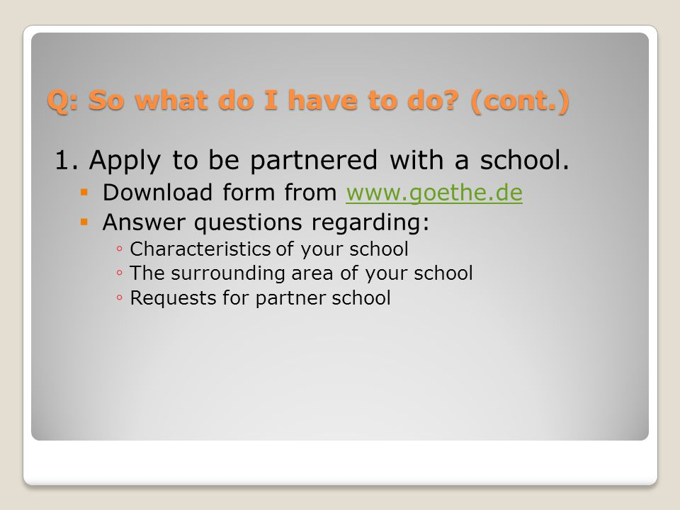 1.Apply to be partnered with a school.