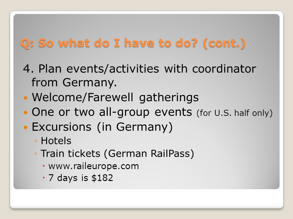 4. Plan events/activities with coordinator from Germany.