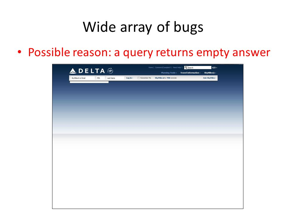 Wide array of bugs Possible reason: a query returns empty answer