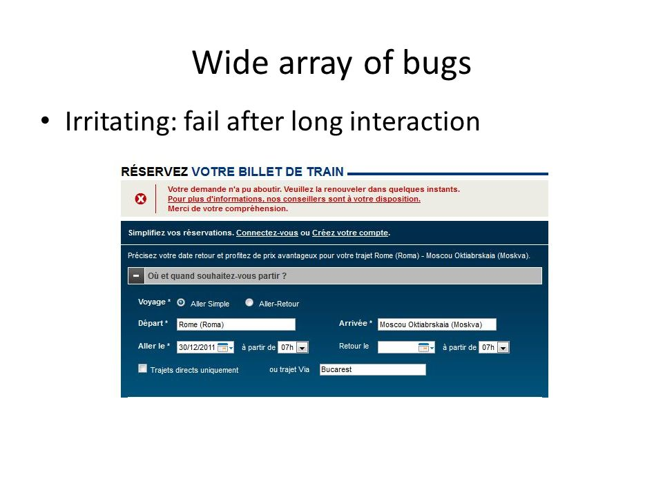 Wide array of bugs Irritating: fail after long interaction