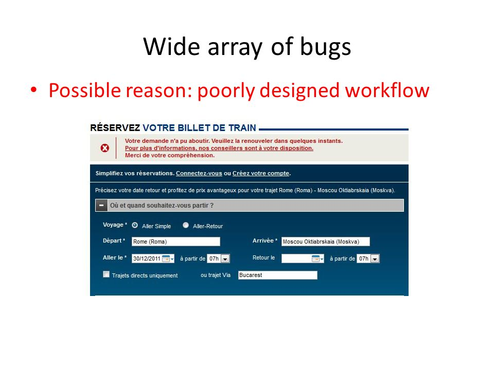 Wide array of bugs Possible reason: poorly designed workflow