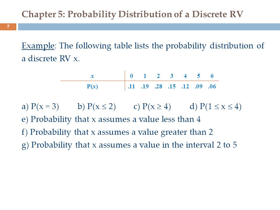 8 Example: For the following table a) Construct a probability distribution table.