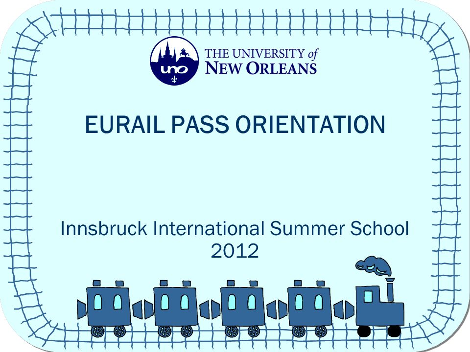 EURAIL PASS ORIENTATION Innsbruck International Summer School 2012