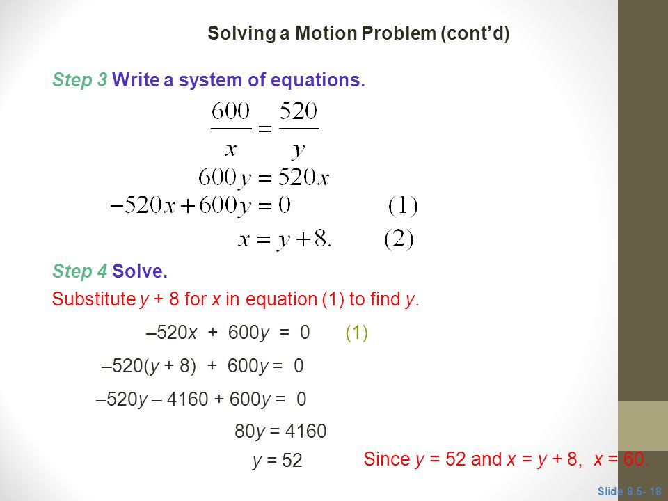 Step 4 Solve.Substitute y + 8 for x in equation (1) to find y.