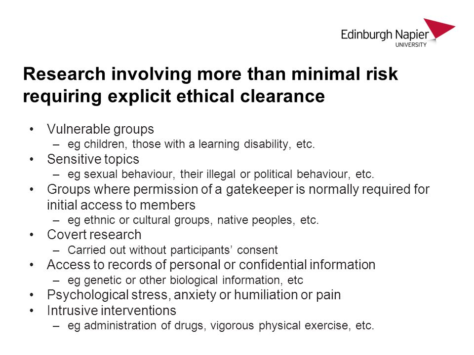 Informed consent The nature of the study What the participants be required to do How long it will take Risks and benefits Voluntary participation and risk free withdrawal Use of data Confidentiality of data Compensation/reward for participation Results of study & contact details Contact details of researcher Use an Information Sheet and/or Consent Form