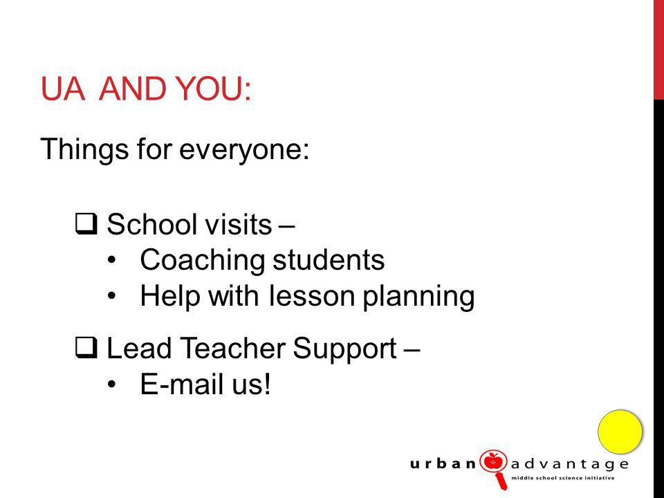 UA AND YOU: Things for everyone: School visits – Coaching students Help with lesson planning Lead Teacher Support –  us!