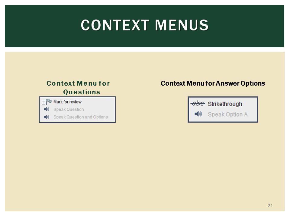 CONTEXT MENUS Context Menu for Questions 21 Context Menu for Answer Options