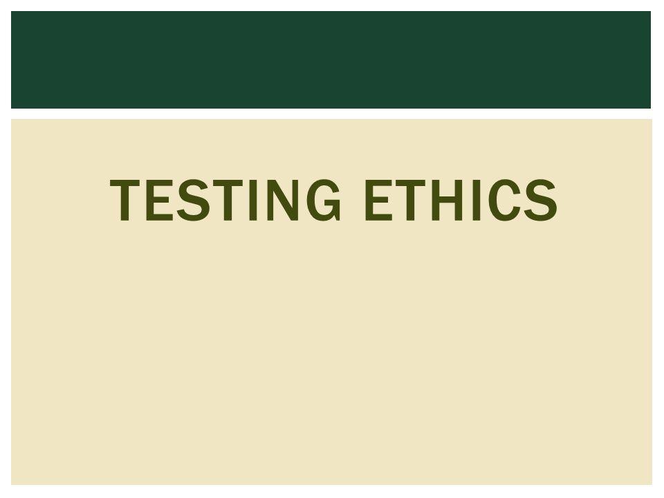 TESTING ETHICS