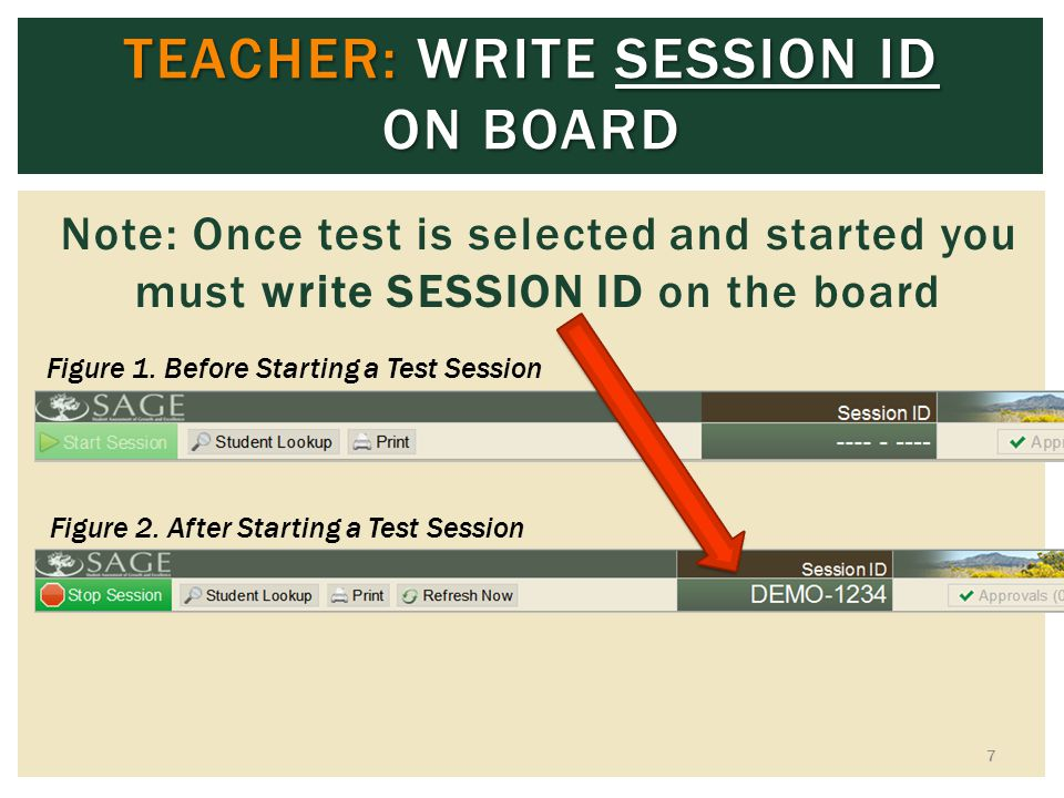 TEACHER: WRITE SESSION ID ON BOARD Note: Once test is selected and started you must write SESSION ID on the board 7 Figure 1.