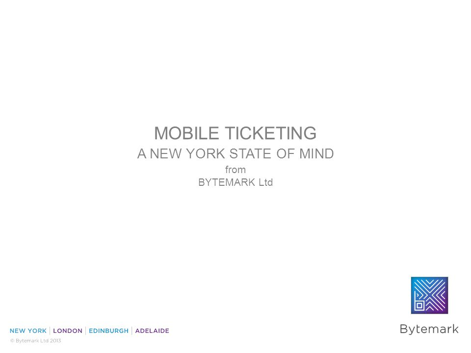 MOBILE TICKETING A NEW YORK STATE OF MIND from BYTEMARK Ltd