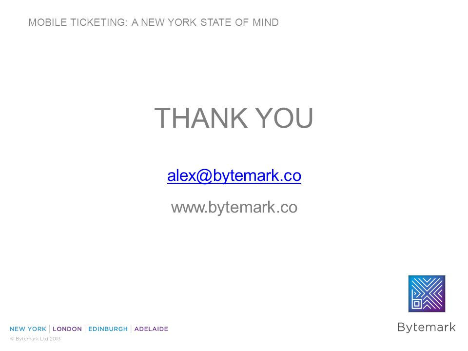 MOBILE TICKETING: A NEW YORK STATE OF MIND THANK YOU alex@bytemark.co www.bytemark.co